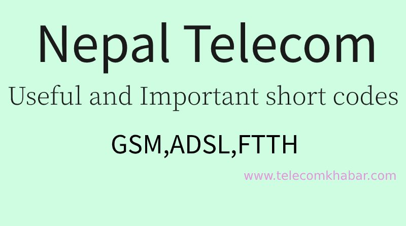 nepal telecom important and useful short codes for gsm adsl ftth